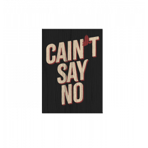Cain't Say No Magnet